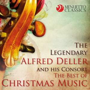 The Legendary Alfred Deller and his Consort: The Best of Christmas Music