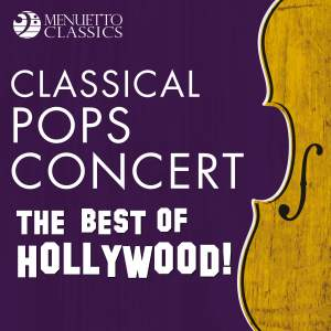 Classical Pops Concert: The Best of Hollywood!