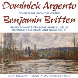 Argento: To Be Sung Upon the Water - Britten: 7 Sonnets of Michelangelo & Canticle II