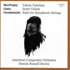 McPhee: Tabuh-tabuhan - Ung: Inner Voices - Harrison: Suite for Symphonic Strings