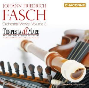 Fasch: Orchestral Works, Volume 3