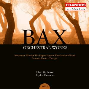 Bax - Orchestral Works Volume 3