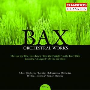 Bax - Orchestral Works Volume 4