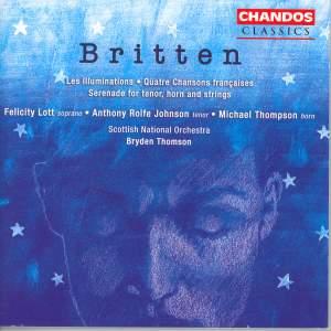 Britten: Serenade, Les Illuminations and Quatre Chansons Françaises