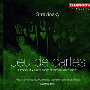 Stravinsky: Jeu de cartes, Orpheus & L'Histoire du Soldat: Concert Suite