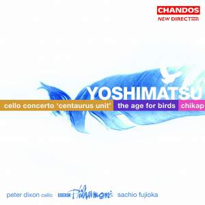 Yoshimatsu: Cello Concerto 'Centaurus Unit', etc.