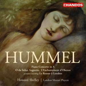 Hummel: L'Enchantement D'Oberon / Le Retour De Londres / Piano Concerto in A Major