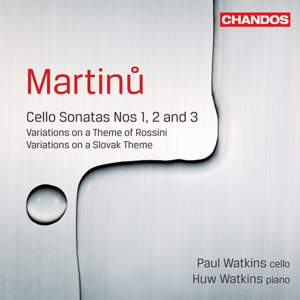 Martinu: Cello Sonatas Nos. 1-3 - Variations on a Theme of Rossini - Variations on a Slovak Theme