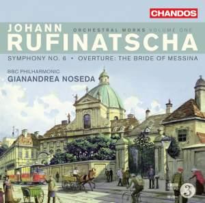 Rufinatscha: Orchestral Works, Vol. 1