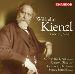 Wilhelm Kienzl: Lieder Volume 1