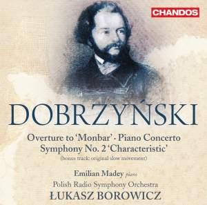 Dobrzyński: Overture to 'Monbar', Piano Concerto & Symphony No. 2