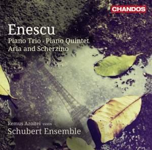 Enescu: Piano Trio & Piano Quintet