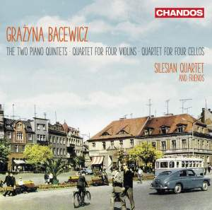 Grażyna Bacewicz: Two Piano Quintets, Quartet for four Violins & Quartet for four Cellos Product Image