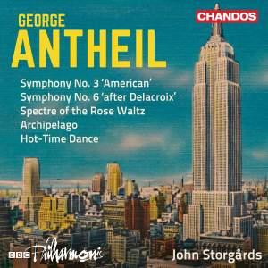 George Antheil: Symphonies Nos. 3 & 6