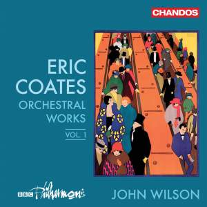 Eric Coates: Orchestral Works Vol. 1 Product Image
