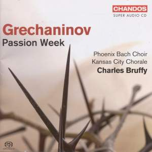 Grechaninov: Passion Week, Op. 58