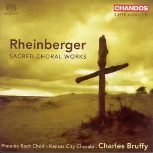 Rheinberger - Sacred Choral Works