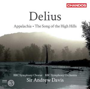 Delius: Appalachia & The Song of the High Hills