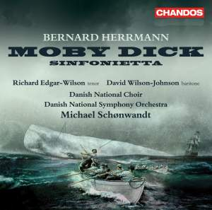 Bernard Herrmann: Moby Dick & Sinfonietta for Strings