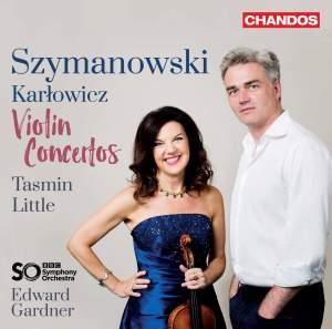 Szymanowski & Karlowicz: Violin Concertos
