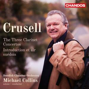 Crusell: The Three Clarinet Concertos Product Image