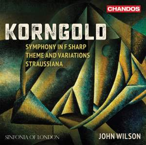 Korngold: Symphony in F sharp, Theme and Variations & Straussiana