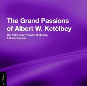 The Grand Passions of Albert W. Ketèlbey
