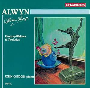 Alwyn: Fantasy-Waltzes - 12 Preludes