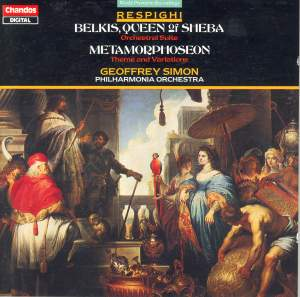 Respighi: Belkis, Queen of Sheba & Metamorphoseon