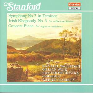 Stanford: Symphony No. 7 in D minor, Op. 124, etc.