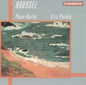 Roussel: Piano Works