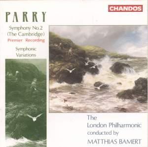 Parry: Symphony No. 2, 'The Cambridge' & Symphonic Variations