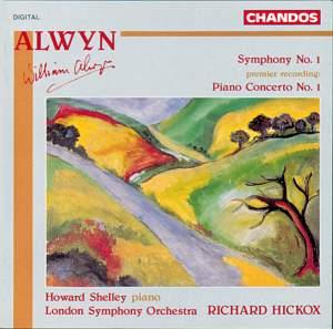 Alwyn: Symphony No. 1 & Piano Concerto No. 1