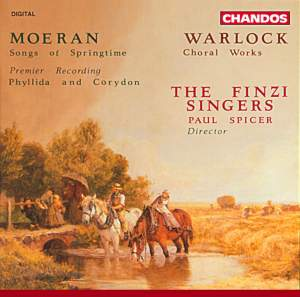 Moeran: Songs of Springtime, Phyllida and Corydon & Walton: Choral Works
