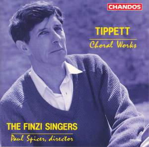 Tippett - Choral Music