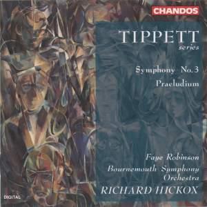 Tippett: Symphony No. 3 & Praeludium