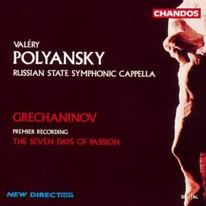 Grechaninov: The Seven Days of Passion