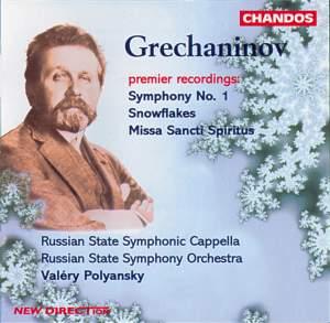 Grechaninov: Symphony No. 1, Snowflakes & Missa Sancti Spiritus