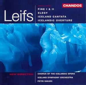 Leifs: Fine I & II, Elegy, Iceland Cantata & Icelandic Overture