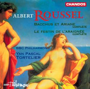 Roussel: Bacchus et Ariane & Le Festin de l'Araignée