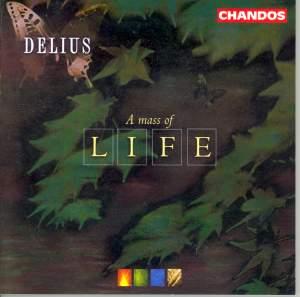 Delius: A Mass of Life, etc.