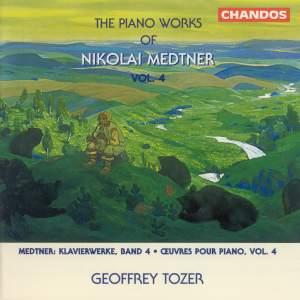 The Piano Works of Nikolai Medtner Volume 4