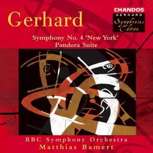 Gerhard: Symphony No. 4, 'New York' & Pandora Suite