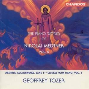 The Piano Works of Nikolai Medtner Volume 5