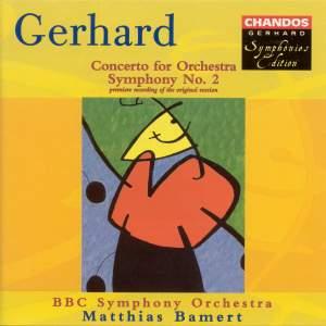 Gerhard: Symphony No. 2 & Concerto for Orchestra