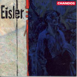 Eisler: Die Mutter (The Mother), Op. 25, etc.