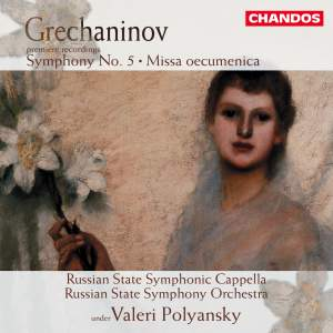 Grechaninov: Missa oecumenica, Op. 142, etc.