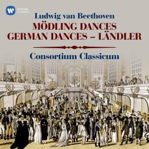 Beethoven: Mödling Dances, WoO 17, German Dances, WoO 42 & Ländler, WoO 15