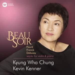 Beau Soir - Violin Works by Faure, Franck & Debussy
