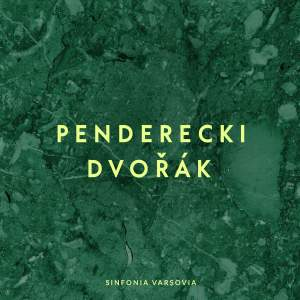Penderecki, Dvořák